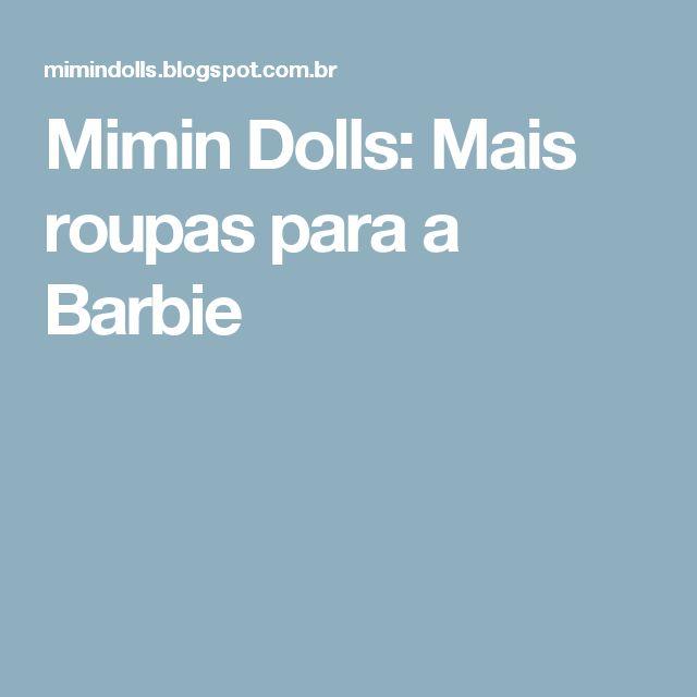 Mimin Dolls: Mais roupas para a Barbie