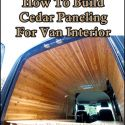 How To Build Cedar Paneling For Van Interior