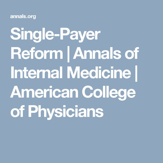 Single-Payer Reform | Annals of Internal Medicine | American College of Physicians