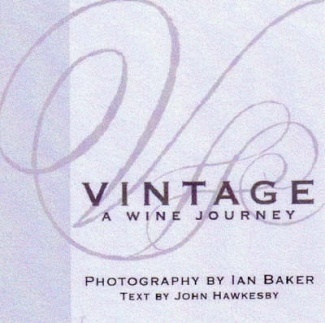 Vintage: A Wine Journey  By Ian A. Baker (photographer), John Hawkesby (Text) Still available on TradeMe occasionally