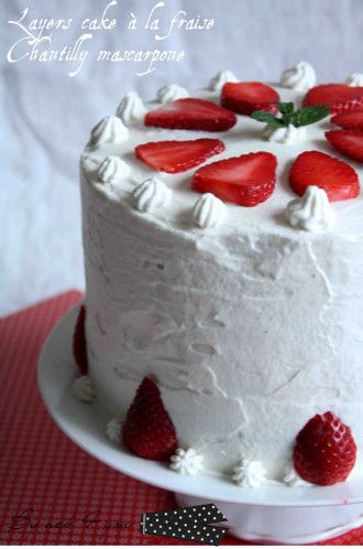 layers cake à la fraise et chantilly mascarpone d
