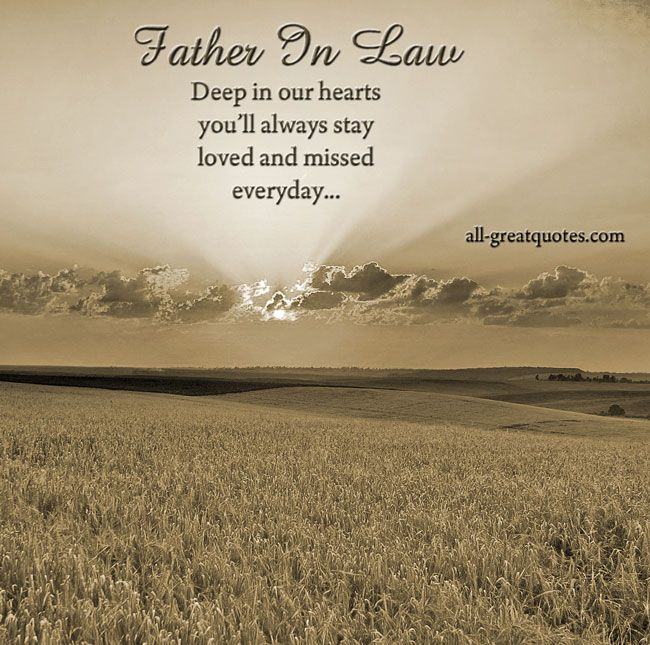 Father-In-Law .. Deep in our hearts you'll always stay, loved and missed everyday. #fatherinlaw ...