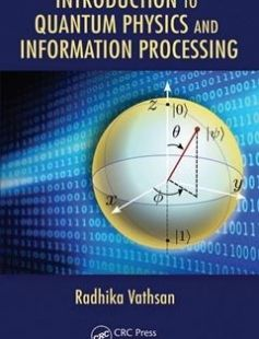 Introduction to Quantum Physics and Information Processing free download by Vathsan Radhika ISBN: 9781482238112 with BooksBob. Fast and free eBooks download.  The post Introduction to Quantum Physics and Information Processing Free Download appeared first on Booksbob.com.