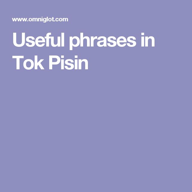 Useful phrases in Tok Pisin