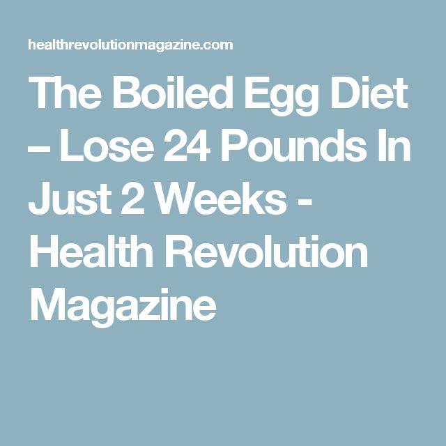 The Boiled Egg Diet – Lose 24 Pounds In Just 2 Weeks - Health Revolution Magazine