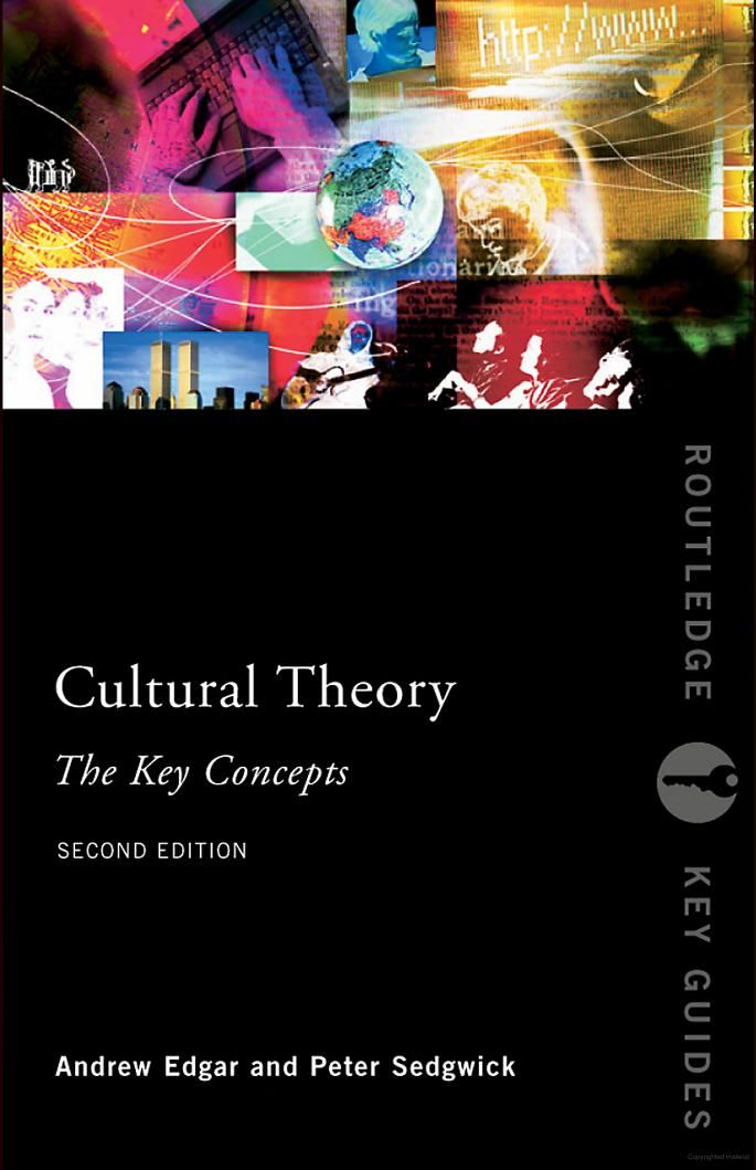 Edgar, A., & Sedgwick, P. (2007). Cultural Theory: The Key Concepts. Routledge.