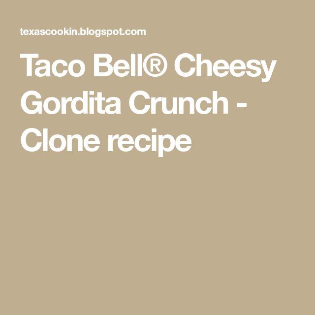 Taco Bell® Cheesy Gordita Crunch - Clone recipe