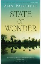 Ann Patchett: State of Wonder  Pub: Bloomsbury  American writer's 6th novel.  There were people on the banks of the river. Among the tangled waterways and giant anacondas of the Brazilian Rio Negro, an enigmatic scientist is developing a drug that could alter the lives of women for ever.