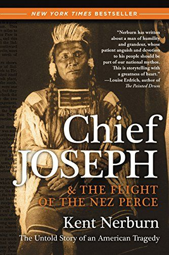 Chief Joseph & the Flight of the Nez Perce: The Untold St...
