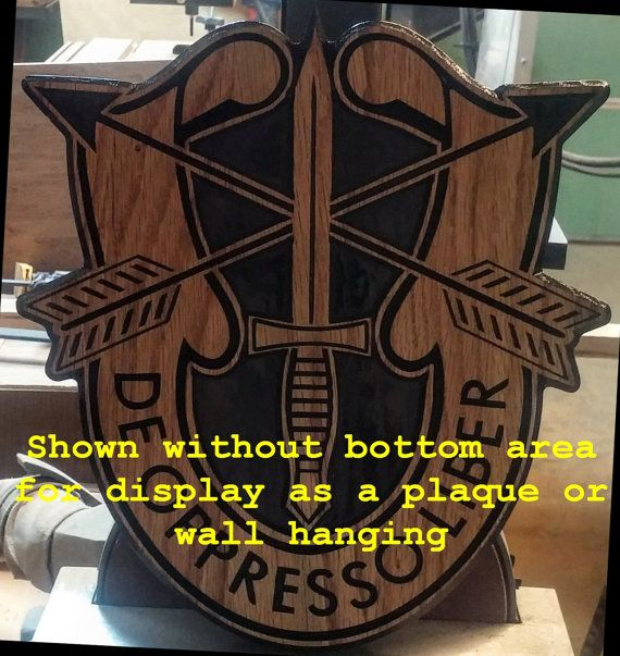 Special Forces Crest carved on locally grown and harvested oak. These can be painted according to Group colors as well. Additional sizes available. Can also make a nice award, PCS, ETS, or retirement plaque as shown.  Nice Poly finish.   Crest shown finished size is roughly 11.5 x 12.5. 3/4 inches thick.    These may also do well at auctions, and fundraisers. The bottom part of the The picture shown for 3rd SFG (or any grp) can be customized with text of your choice. They make great signs…