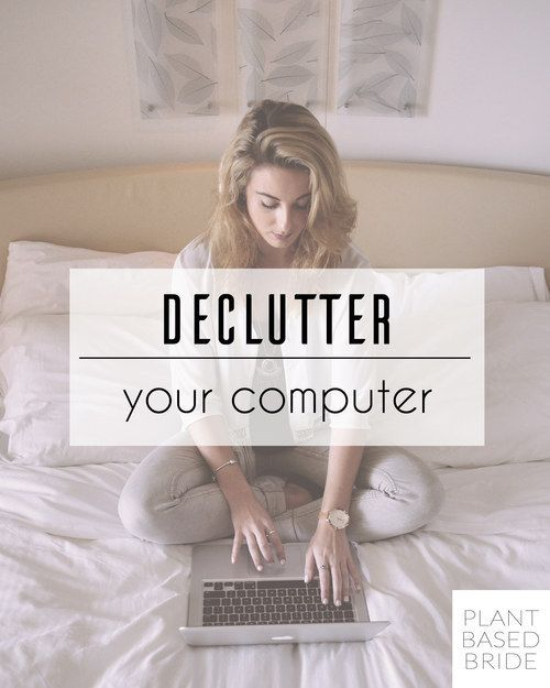 Spend an hour decluttering your computer's desktop and files. | 7 Quick Organizing Tricks You'll Actually Want To Try