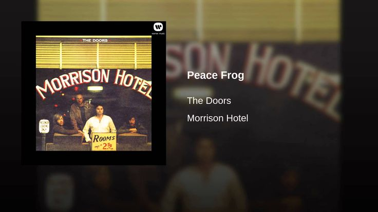 PEACE FROG.....THE DOORS