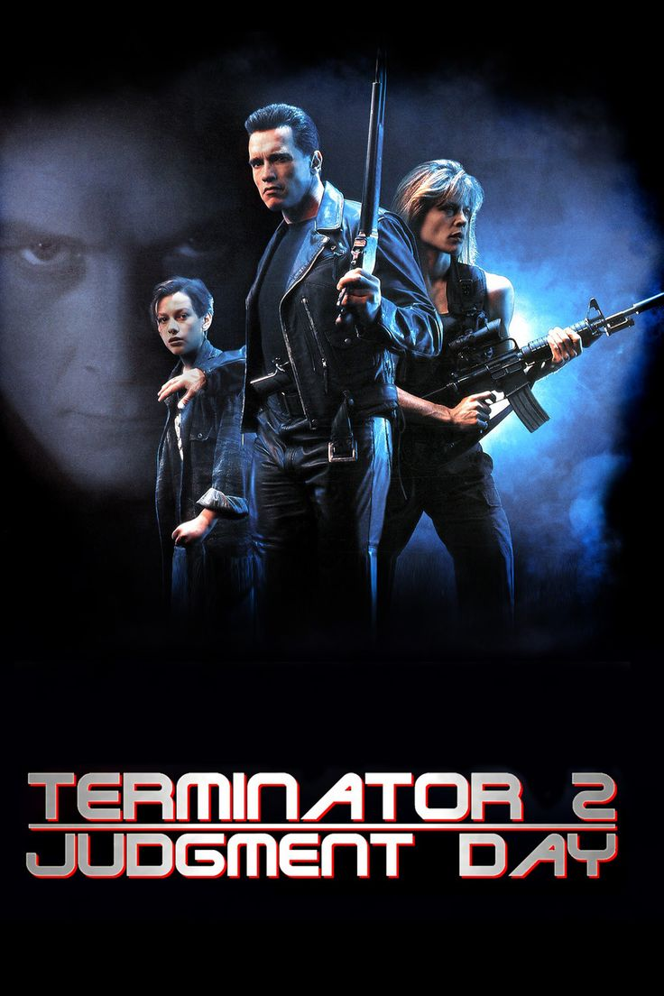 Probably my favourite action movie ever.Terminator 2: Judgement Day