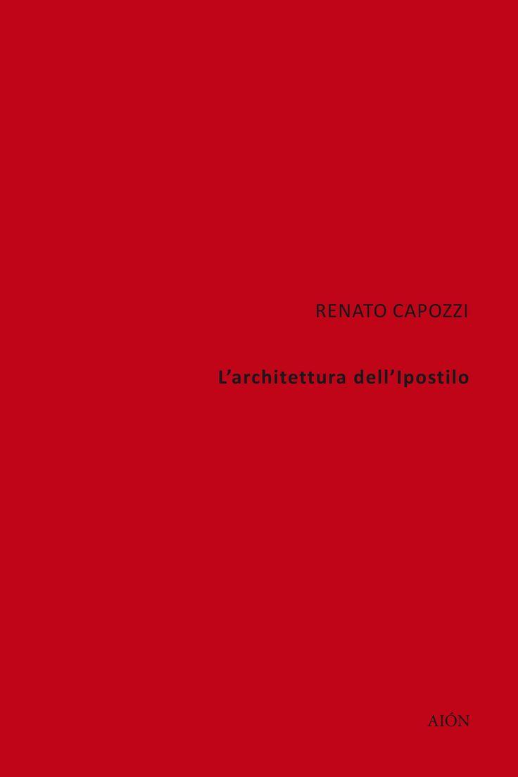 Renato Capozzi, L'ARCHITETTURA DELL'IPOSTILO. Introduction by Carlo Moccia Pages: 208. Size 16x24 cm. ill. b/w ISBN 978-88-98262-44-1