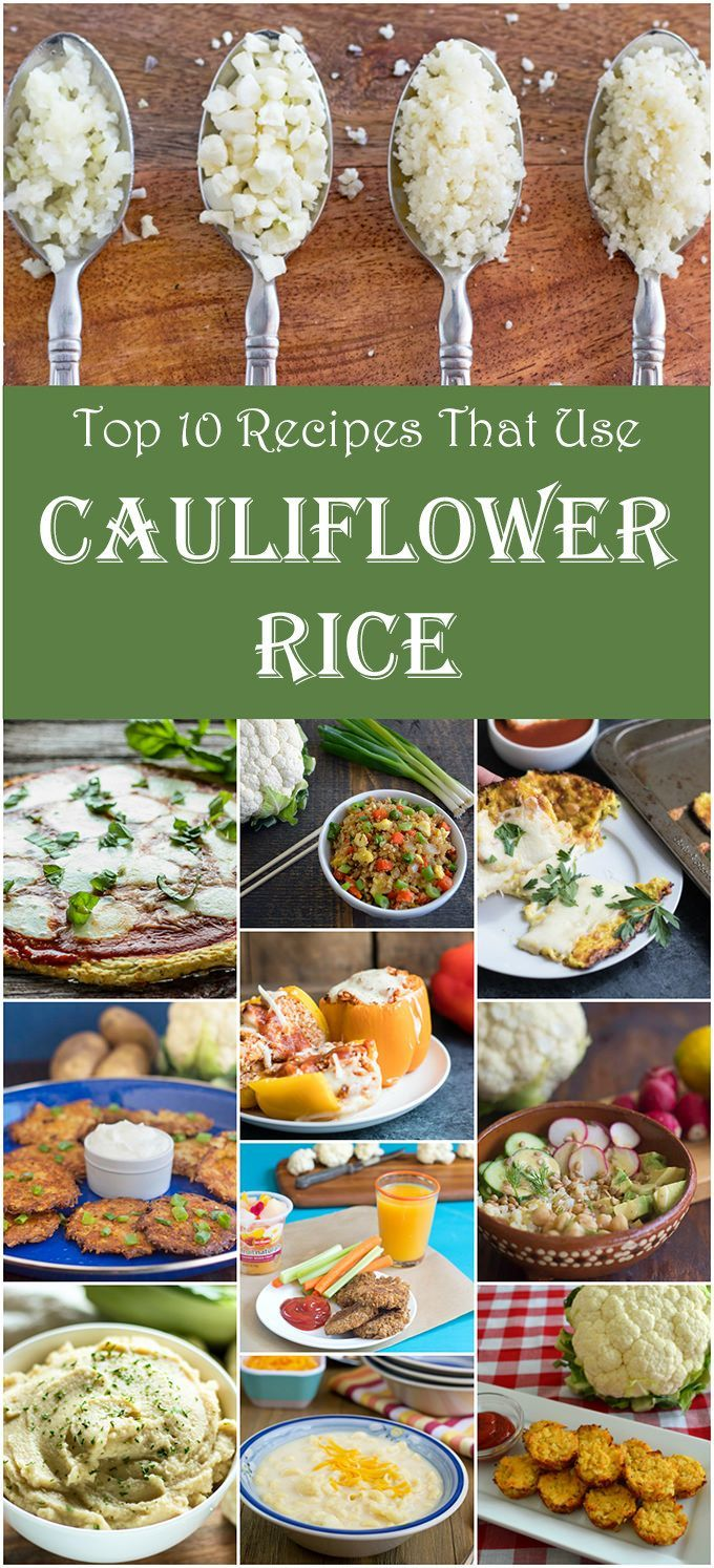 Top 10 Riced Cauliflower Recipes - From stuffed peppers, to pizza crust, to rice bowls and so much more!