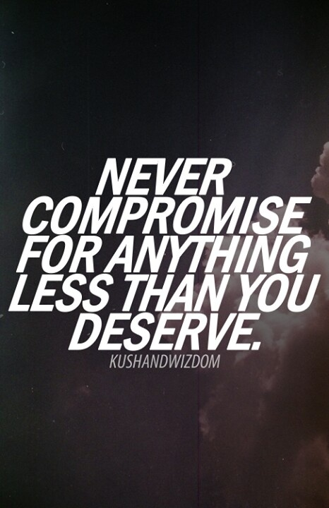 Never compromise