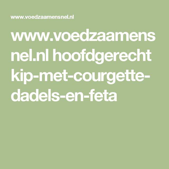 www.voedzaamensnel.nl hoofdgerecht kip-met-courgette-dadels-en-feta