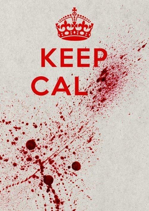 It' like Don't tell me to be calm, I AM CALM, GRRRR!!! LOL! Love the Dexter blood splatter!