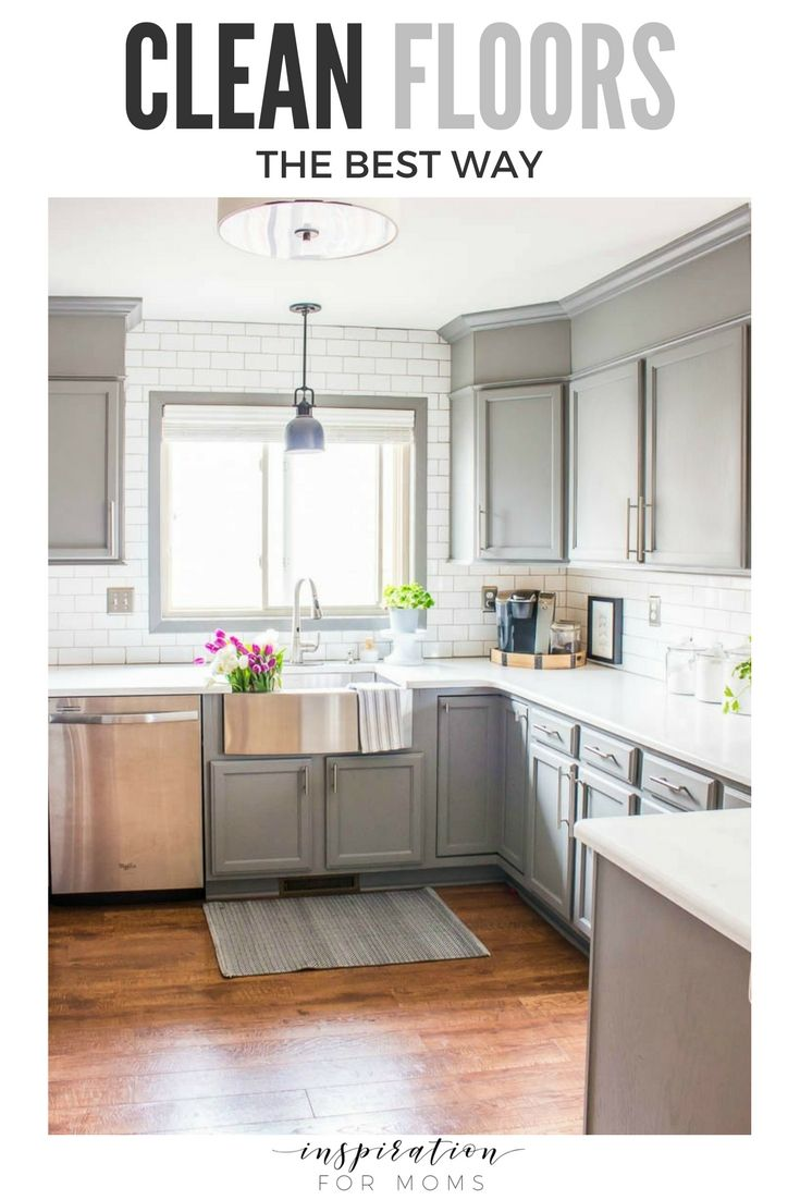 The Best Way To Clean Floors Inspiration For Moms Kitchen Interior Kitchen Remodeling Projects New Kitchen Cabinets