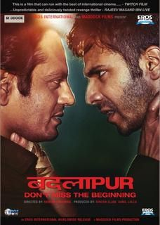 Badlapur is a 2015 Indian crime drama film directed by Sriram Raghavan and produced by Dinesh Vijan and Sunil Lulla. The film stars Varun Dhawan and Nawazuddin Siddiqui in lead roles, with Huma Qureshi, Yami Gautam, Vinay Pathak, Divya Dutta and Radhika Apte in supporting roles.