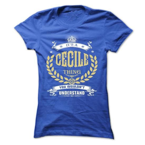 CECILE . its a CECILE Thing You Wouldnt Understand  - T - #tshirt diy #tshirt typography. BUY-TODAY => https://www.sunfrog.com/Names/CECILE-its-a-CECILE-Thing-You-Wouldnt-Understand--T-Shirt-Hoodie-Hoodies-YearName-Birthday-51160117-Ladies.html?68278