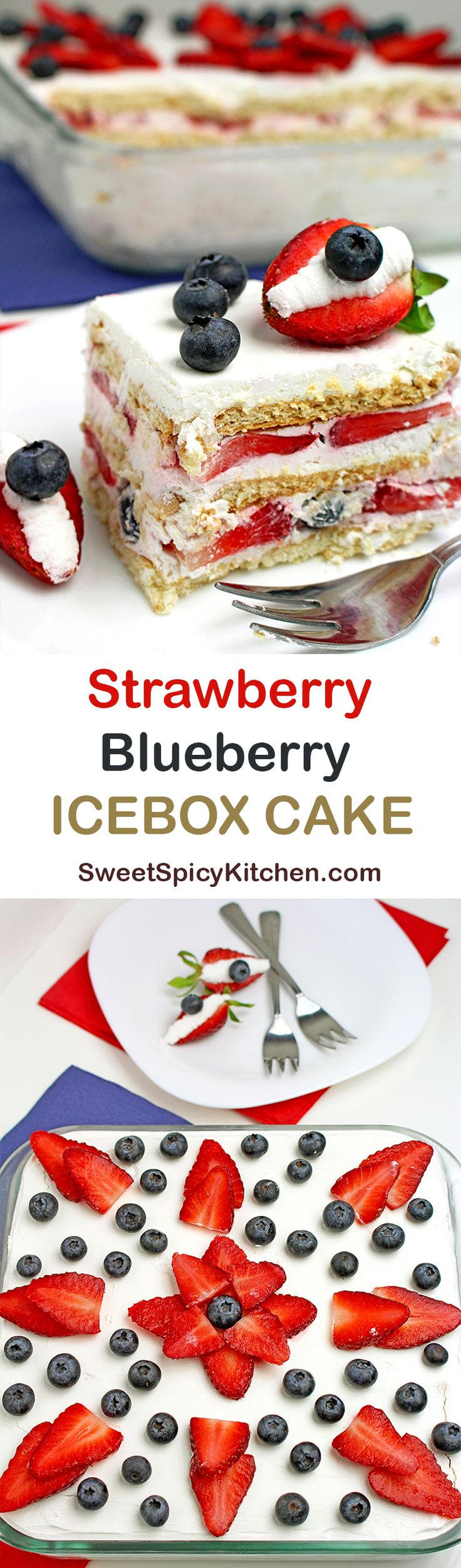 Easy No Bake Strawberry Blueberry Icebox Cake.. old fashioned dessert recipe perfect for Memorial Day & 4th of July or any other holiday & special occasion!