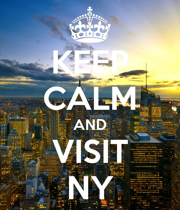 KEEP CALM AND VISIT NEW YORK