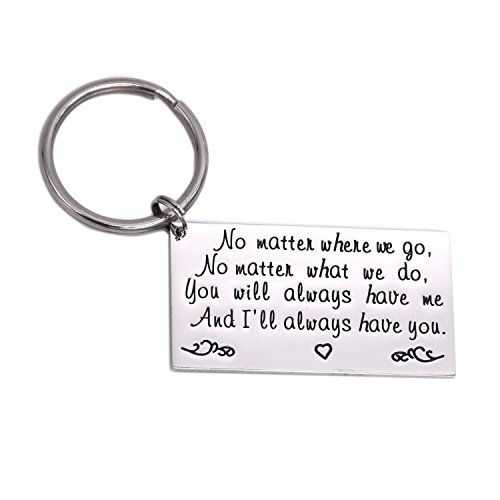 Long Distance Friendship Gift Keychain Stainless Steel – No Matter Where We Go, No Matter What We Do, You Will Always Have Me , I Will Always Have You