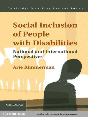 Social Inclusion of People with Disabilities: National and International Perspectives (Cambridge Disability Law and Policy Series):   Social inclusion is often used interchangeably with the terms social cohesion, social integration and social participation, positioning social exclusion as the opposite. The latter is a contested term that refers to a wide range of phenomena and processes related to poverty and deprivation, but it is also used in relation to marginalised people and place...