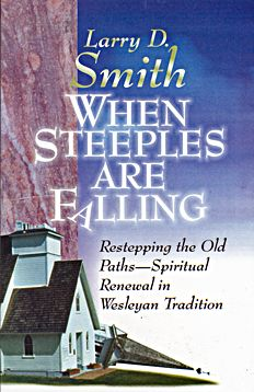 When Steeples Are Falling By Larry D. Smith Endorsement by Wallace Thornton, Jr.