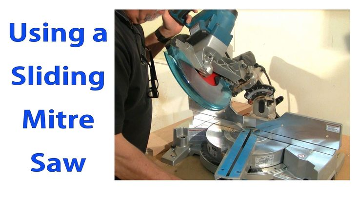 Using a Sliding Mitre Saw.