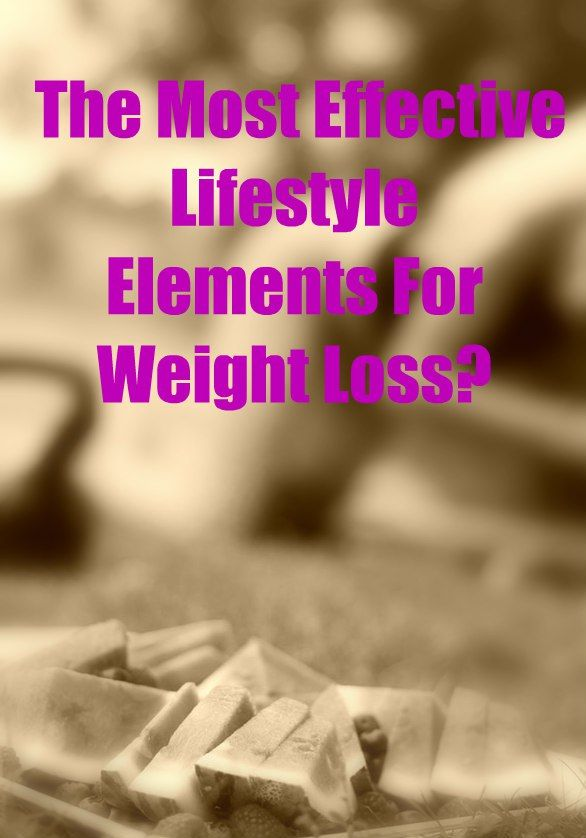 What Are The Most Effective Lifestyle Elements For Weight Loss?