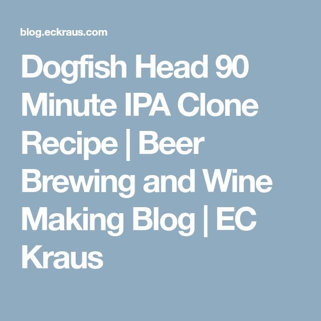 Dogfish Head 90 Minute IPA Clone Recipe | Beer Brewing and Wine Making Blog | EC Kraus