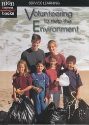 Volunteering to help the environment / Murdico, Suzanne  Call # 363.7 MUR