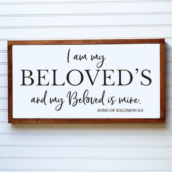 Farmhouse bedroom Signs - I Am My Beloved's and My Beloved ...