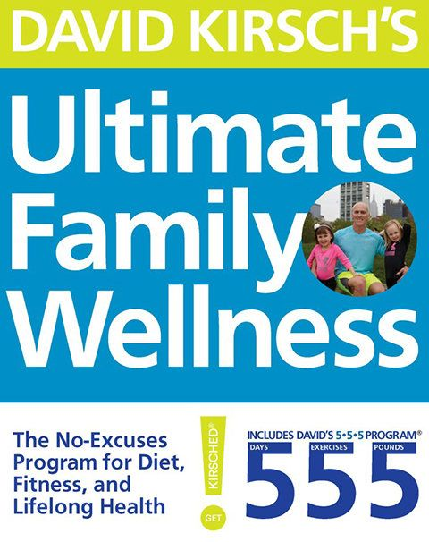 Why David Kirsch's Ultimate Family Wellness Book Is Your Ultimate NYE Guide | InStyle.com
