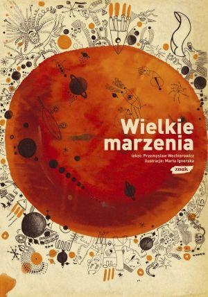 Wielkie marzenia | Marta Ignerska, Przemysław Wechterowicz | Znak