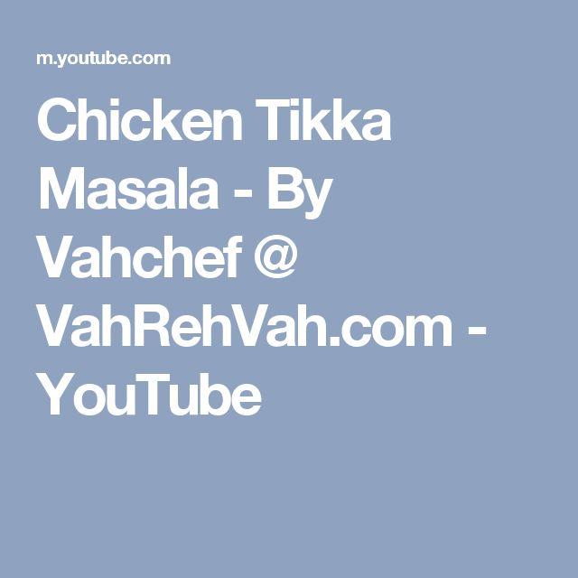 Chicken Tikka Masala - By Vahchef @ VahRehVah.com - YouTube
