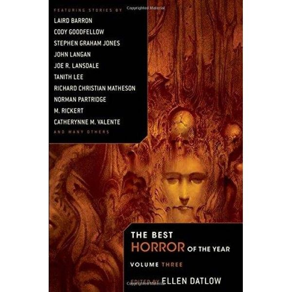 The best #horror of the year volume 3  A doctor makes a late-night emergency call to an exclusive California riding school; a professor inherits a #mysterious vase... and a strange little man; a struggling youth discovers canine horrors lurking beneath the streets of Albany; a sheriff ruthlessly deals with monstrosities plaguing his rural town; a pair of animal researchers makes a frightening discovery at a remote site; a sweet little girl entertains herself... by torturing faeries...