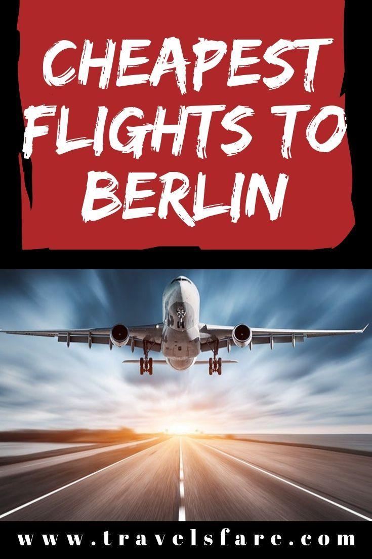 Cheapest Flights To Berlin Most Popular Flights Travel Tours Cheap Travel Cheap Flights