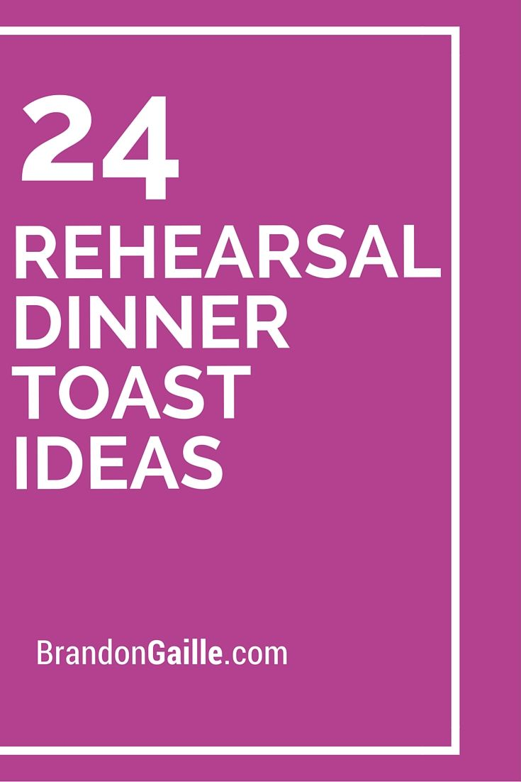 24 Rehearsal Dinner Toast Ideas