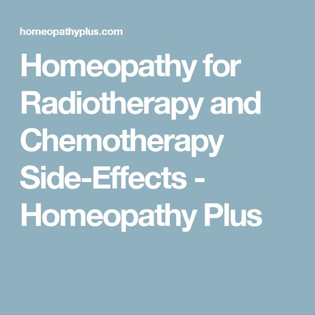 Homeopathy for Radiotherapy and Chemotherapy Side-Effects - Homeopathy Plus