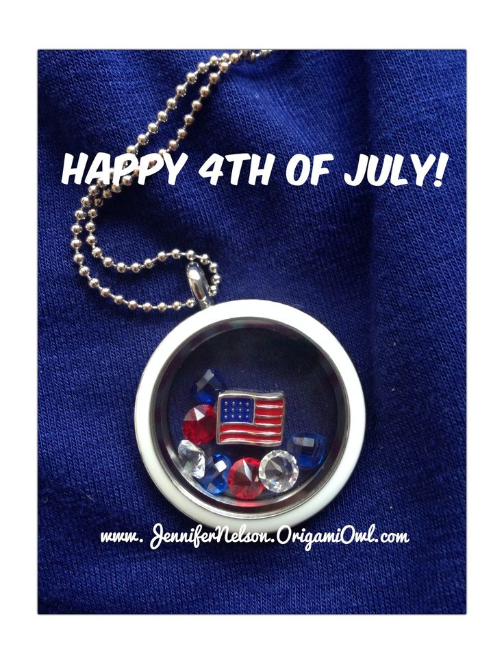 My 4th of July origami owl locket  https://www.facebook.com/OrigamiOwlLivingLockets.MitziGoodson