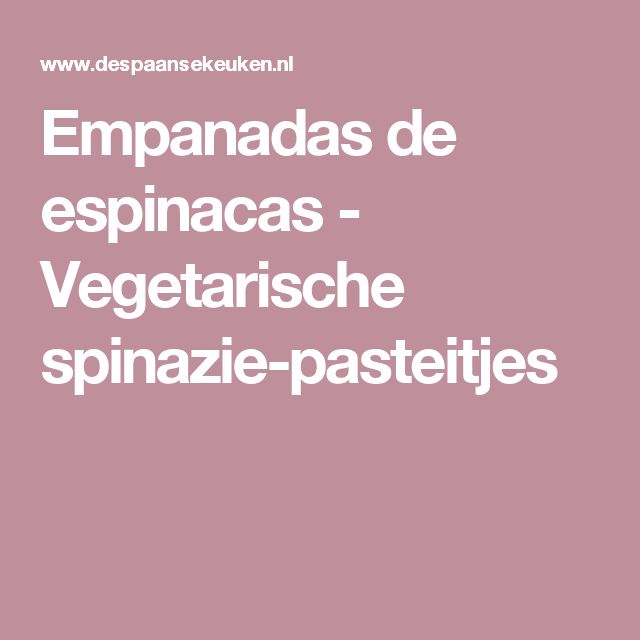 Empanadas de espinacas - Vegetarische spinazie-pasteitjes