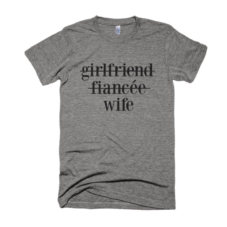 Girlfriend, Fiancee, Wife Shirt- Wifey Shirt-Wedding Shirt-Honeymoon Shirt-Graphic Shirt-Typography Shirt-Wife Gift-Wedding Gift by Eastandwillow on Etsy https://www.etsy.com/listing/463398681/girlfriend-fiancee-wife-shirt-wifey