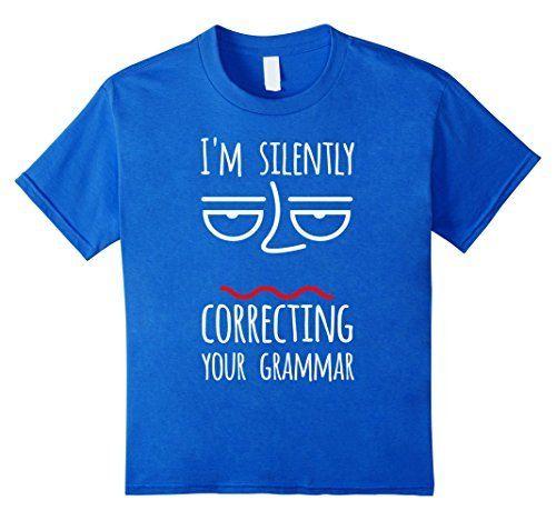 Women I'm Silently Correcting Your Grammar Funny Tshirt, http://www.amazon.com/dp/B01MEH1CT6/ref=cm_sw_r_pi_awdm_x_StbhybV4ZGV3J