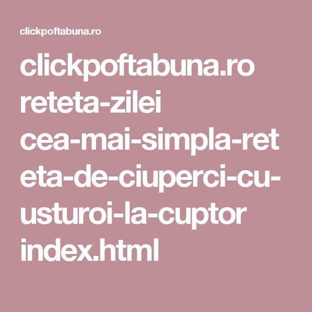 clickpoftabuna.ro reteta-zilei cea-mai-simpla-reteta-de-ciuperci-cu-usturoi-la-cuptor index.html