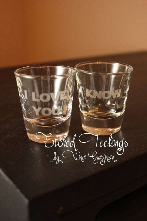 Star Wars Shot Glasses  I love you I know  by EtchedFeelings, $15.00