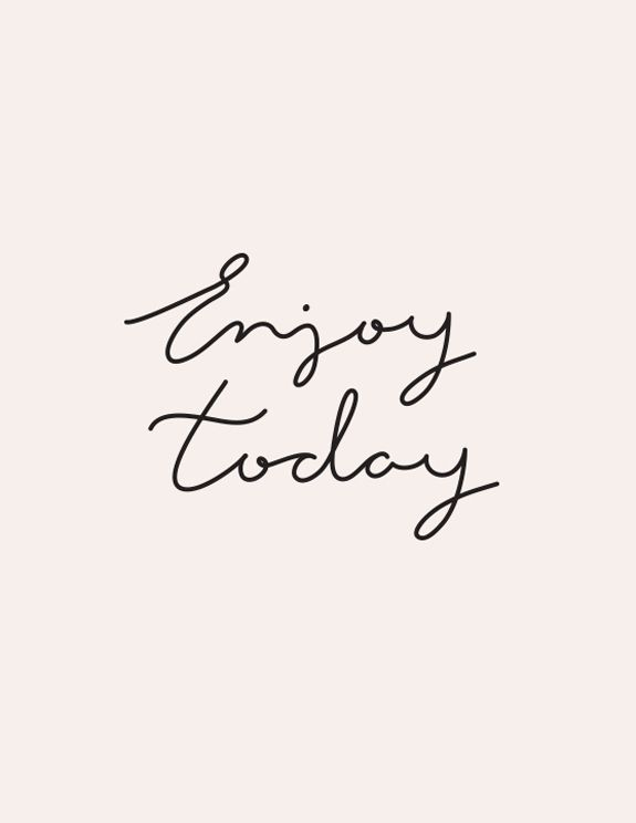 Today is your day.
