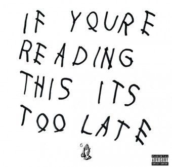 Drake - If You're Reading This It's Too Late (2015)